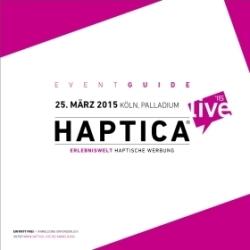 Ausführliche Informationen rund um die HAPTICA® live '15 bietet der Eventguide.