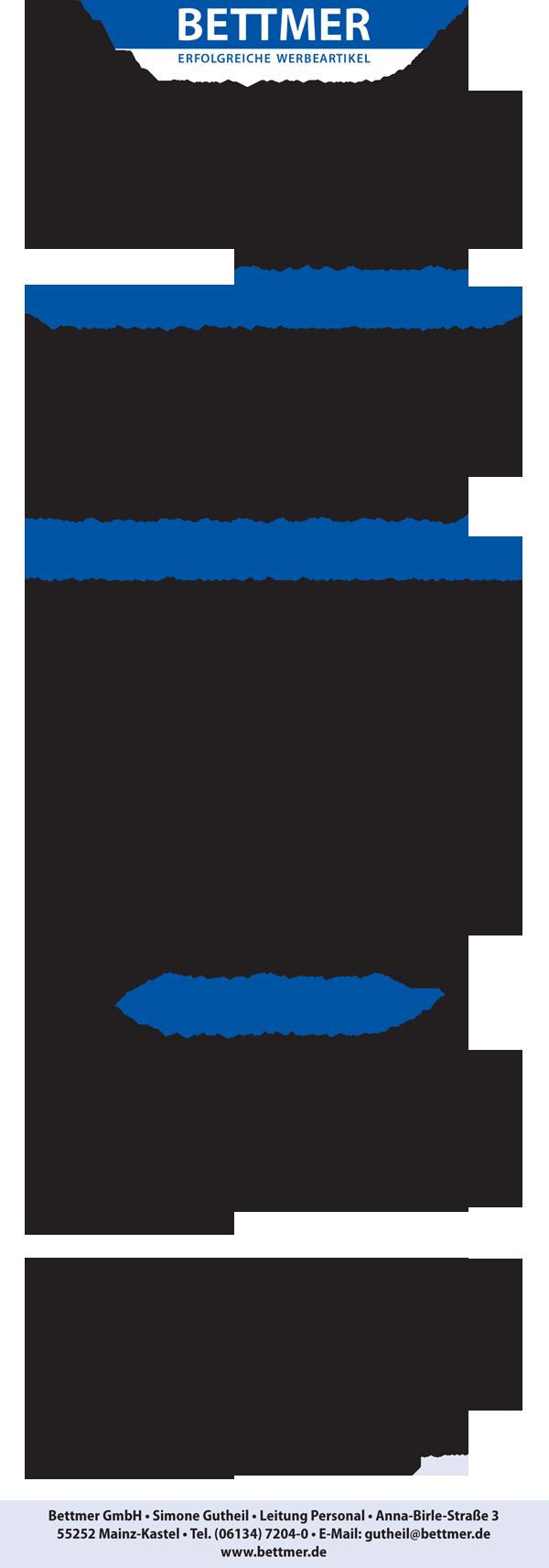 Bettmer Kombi 0917 - Mitarbeiter/-in Vertrieb Innendienst und Mitarbeiter/-in im Backoffice Direktvertrieb
